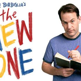 "Mike Birbiglia's ""The New One"