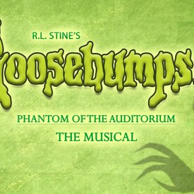 Goosebumps, The Musical