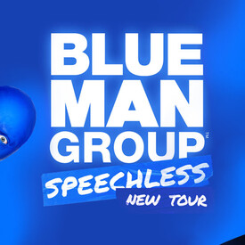 "Blue Man Group: ""Speechless Tour"