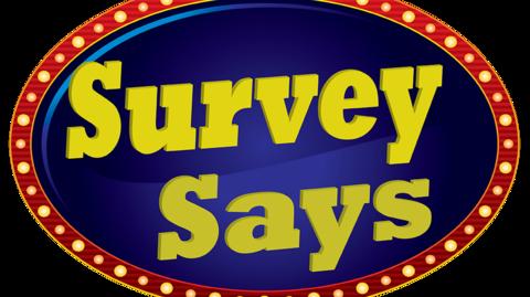 """Survey Says!"""