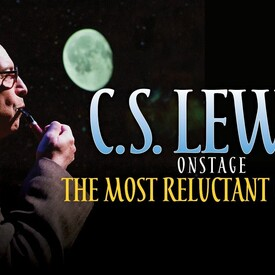 """C.S. Lewis Onstage: """"The Most Reluctant Convert"""