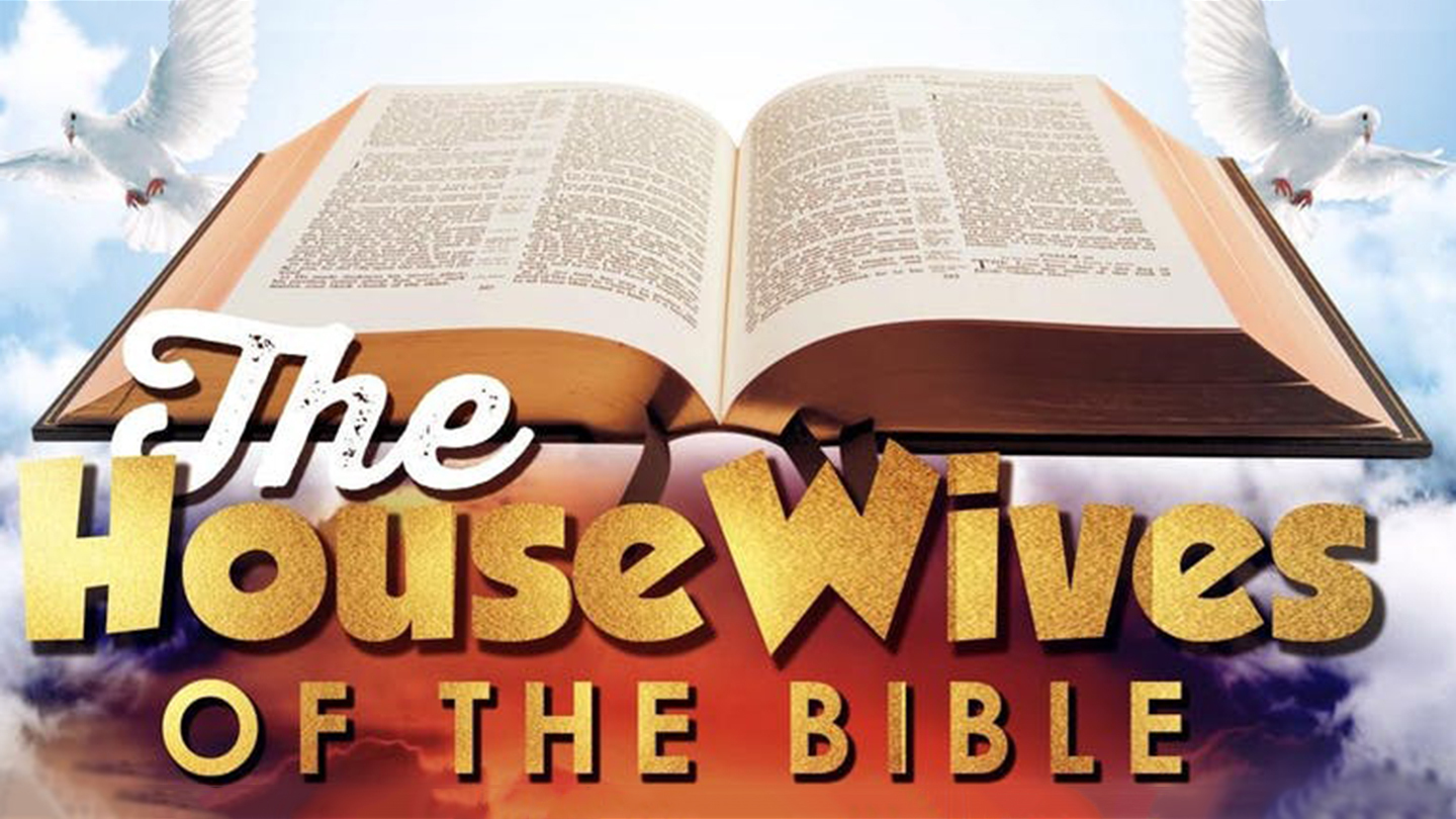 "2019 Women's Day Committee Presents: ""The Housewives of the Bible"""