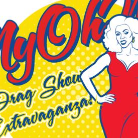 "MyOhMy"" A Drag Show Extravaganza!"