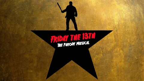 """Friday the 13th: The Parody Musical"""