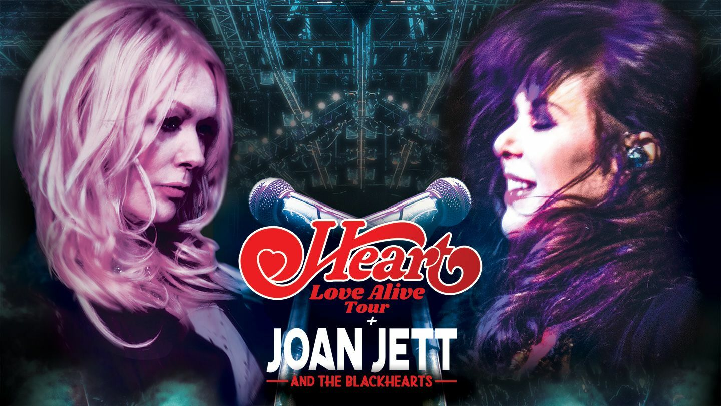 "Heart and Joan Jett & the Blackhearts: ""Love Alive Tour"""
