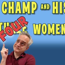 Champ & His Four Women