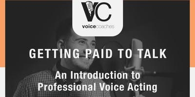 """Getting Paid to Talk, An Intro to Professional Voice Overs"""
