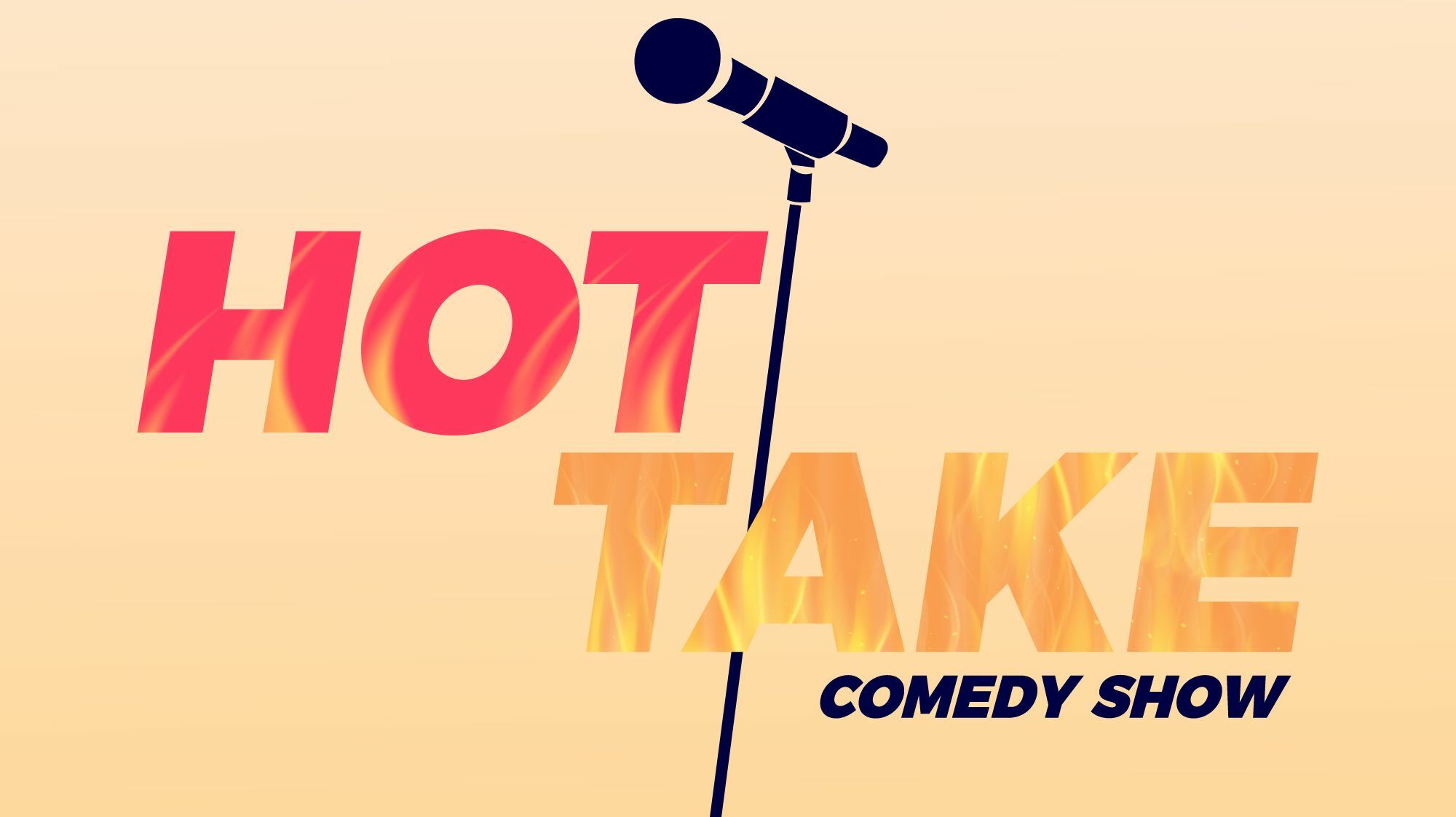 """Hot Take Comedy Show"""