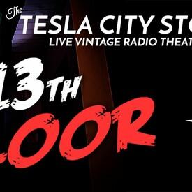 "The Tesla City Stories"" -- Live Vintage Radio Theater - Halloween Special"