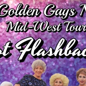 "The Golden Gays NYC Midwest Tour ""Hot Flashbacks"