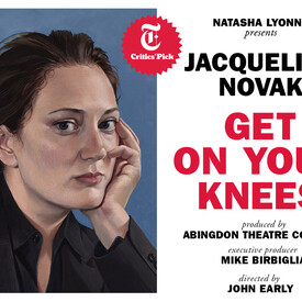 "Jacqueline Novak: ""Get On Your Knees"