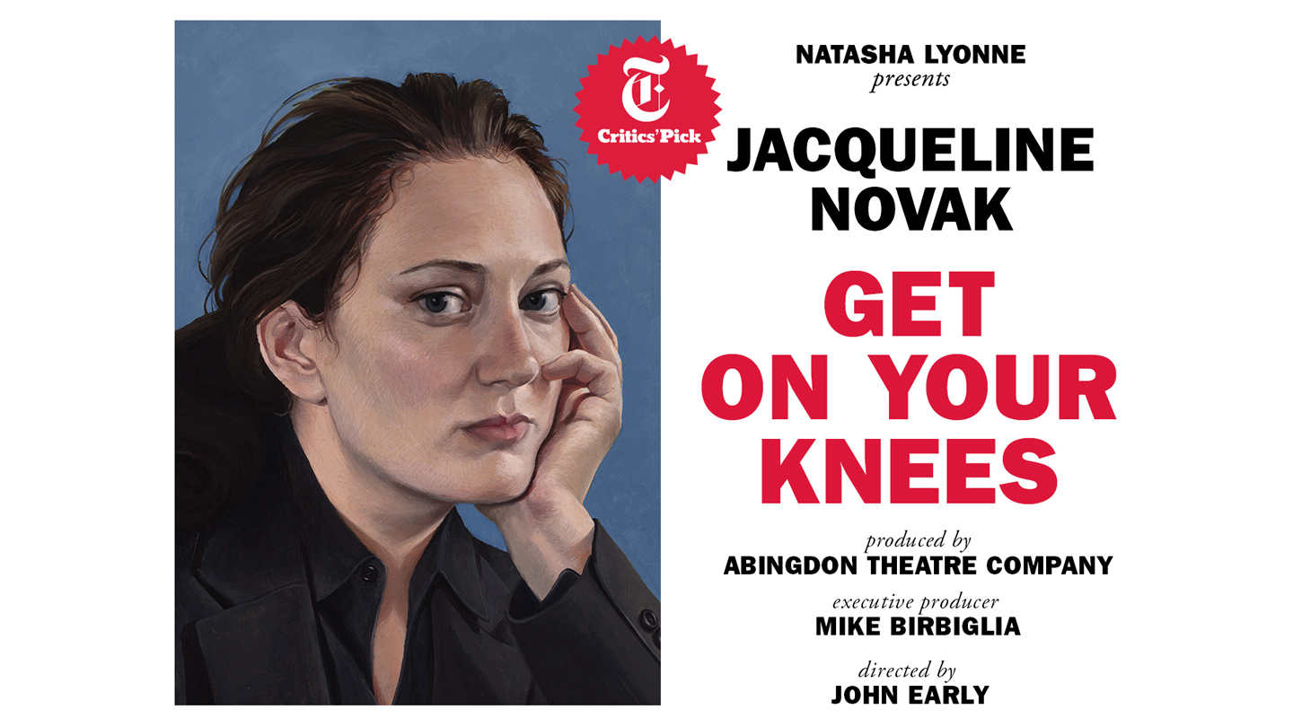 "Jacqueline Novak: ""Get On Your Knees"""