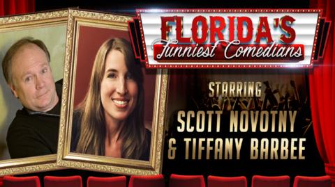 """""""Florida's Funniest Comedians"""" -- Scott Novotny & Tiffany Barbee"""
