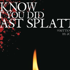 I Know What You Did Last Splatter