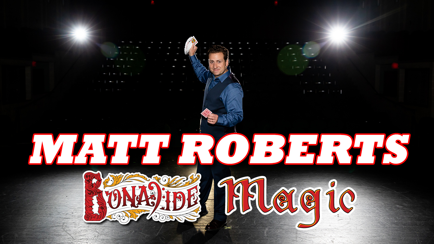 Magician Matt Roberts: Bonafide Magic
