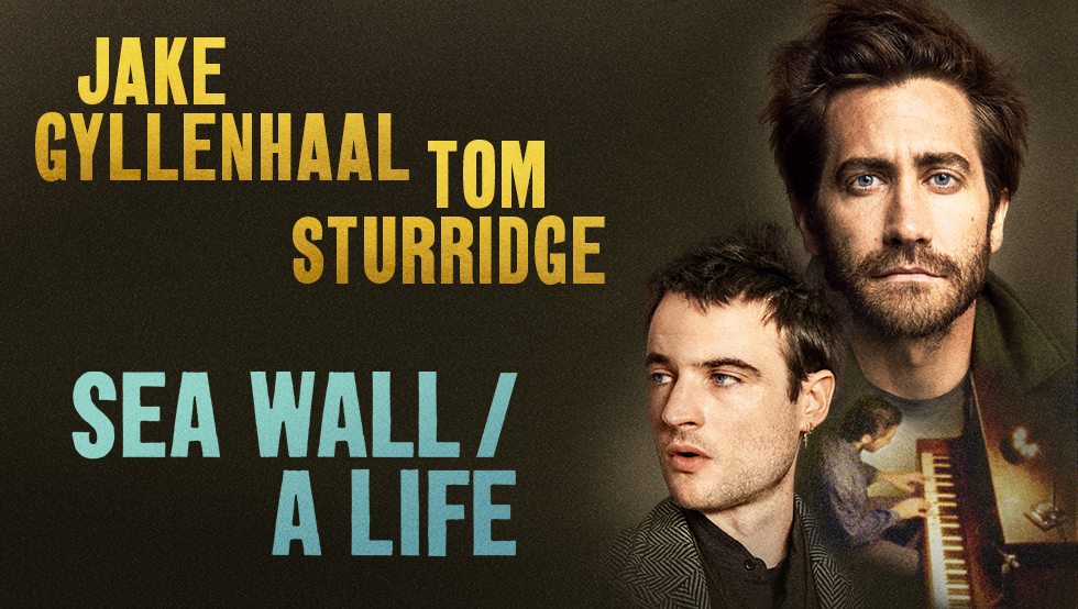 "Final Weeks -- Jake Gyllenhaal & Tom Sturridge in ""Sea Wall/A Life"" on Broadway"
