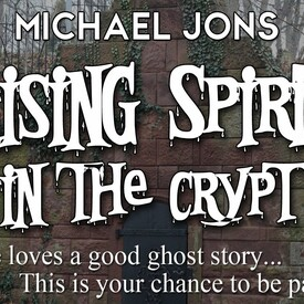 "Michael Jons' ""Raising Spirits in the Crypt"
