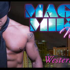 A Magic Mike Tribute -- Ladies Male Revue in Westerly RI