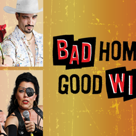 Bad Hombres/Good Wives