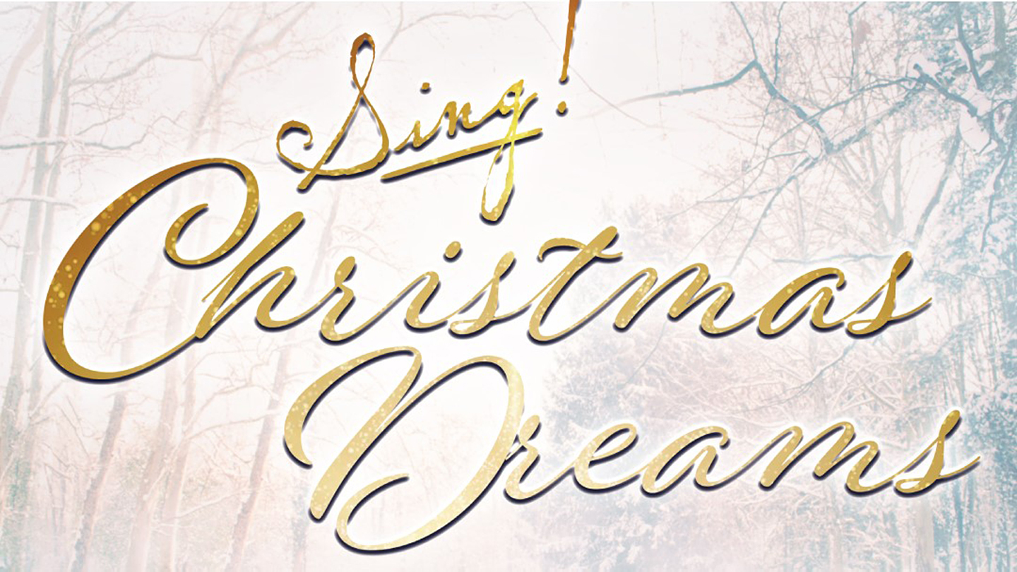 "DCINY Presents: ""Sing! Christmas Dreams"""