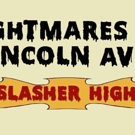 Nightmares on Lincoln Ave: Slasher High