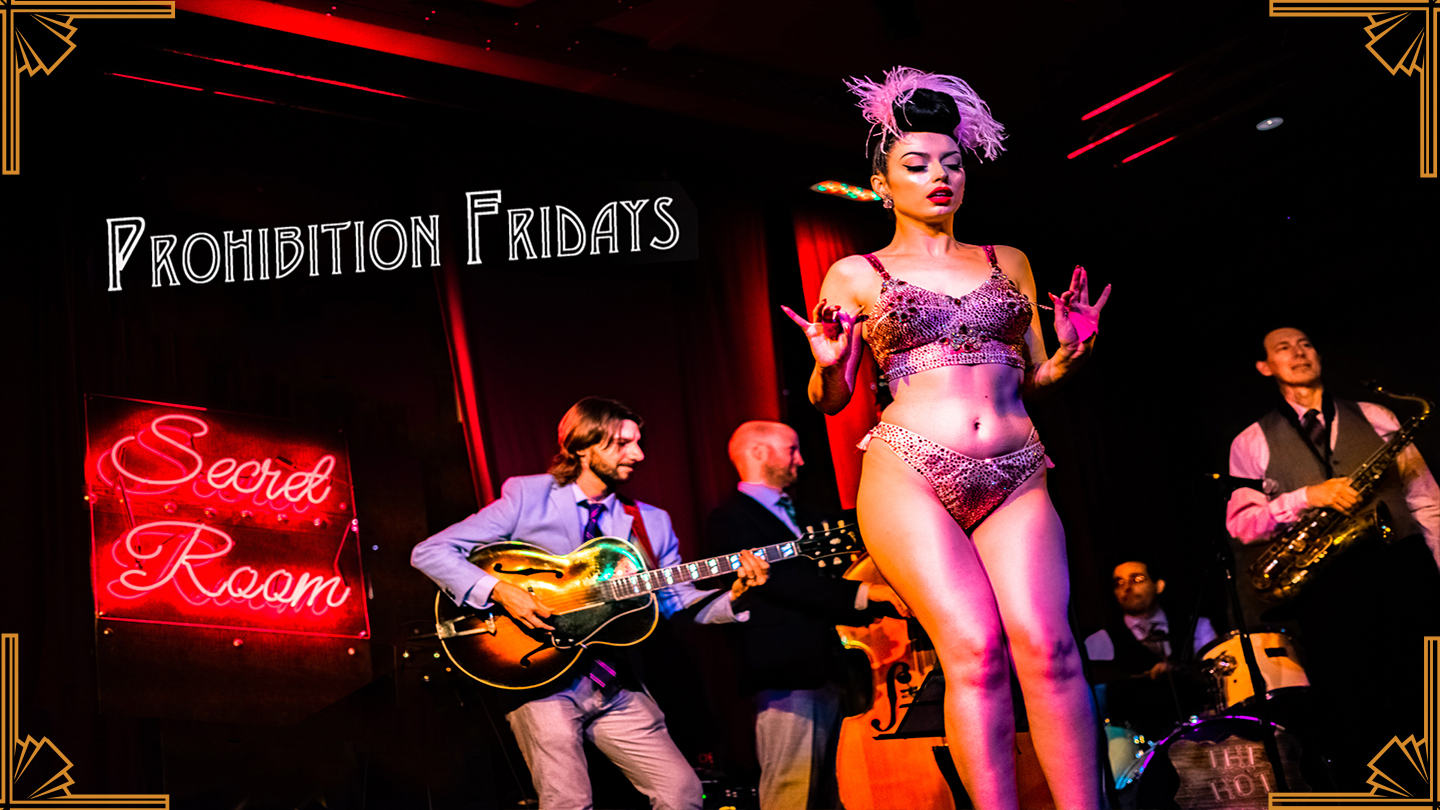 """""""Prohibition Fridays: A Cabaret Show From Another Era"""""""