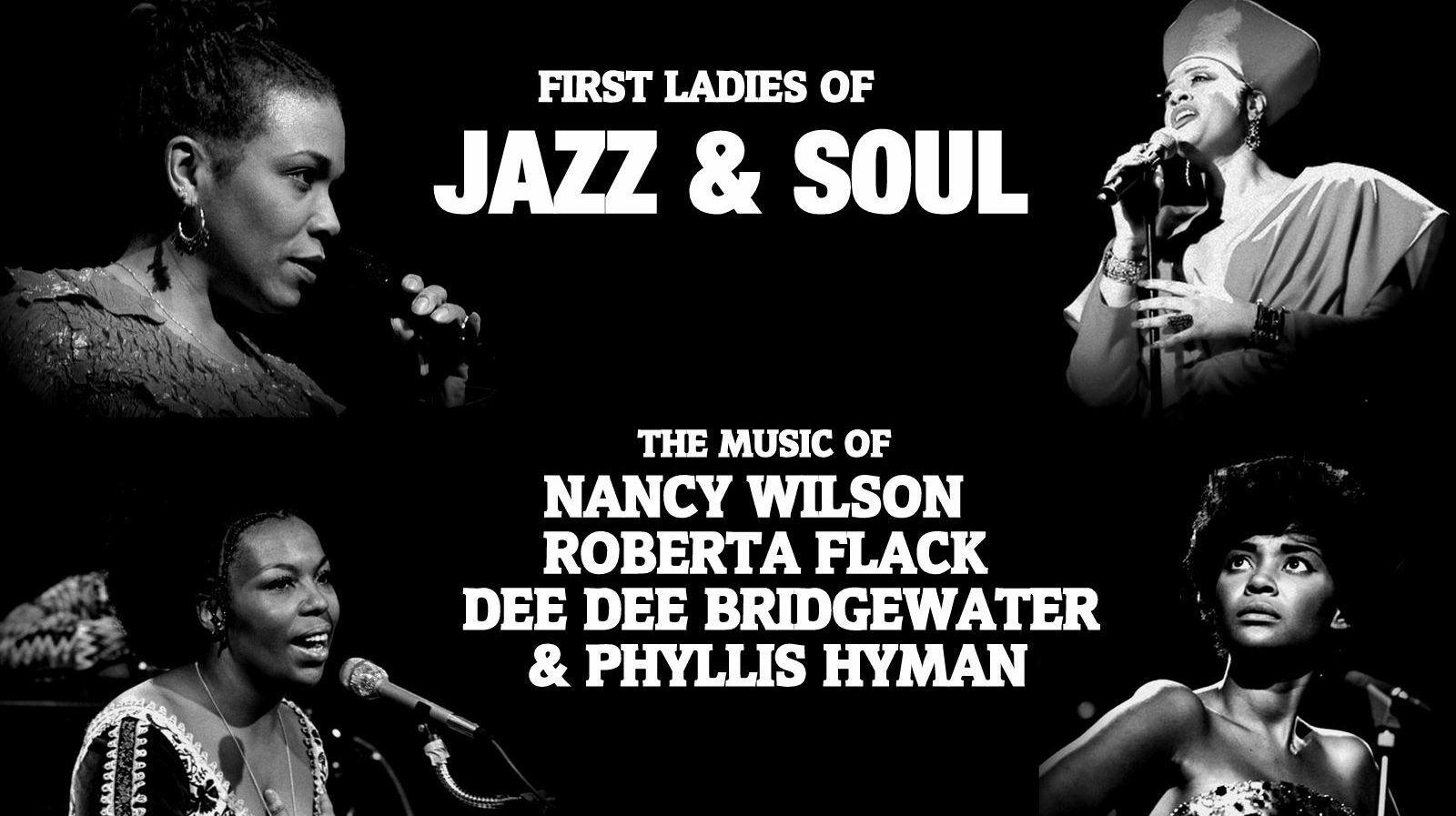 Music of Nancy Wilson, Roberta Flack, Dee Dee Bridgewater & Phyllis Hyman