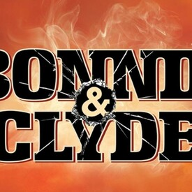 "Bonnie & Clyde"" - The Broadway Musical Dinner & Show"