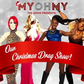 MyOhMy Christmas Drag Show