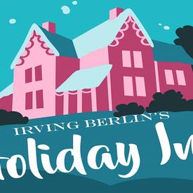 """Irving Berlin's """"Holiday Inn"""