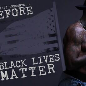 Before Black Lives Matter