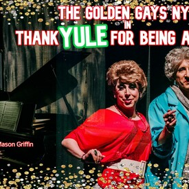 "Thank Yule for Being a Friend"": A Golden Girls Holiday Musical Adventure!"