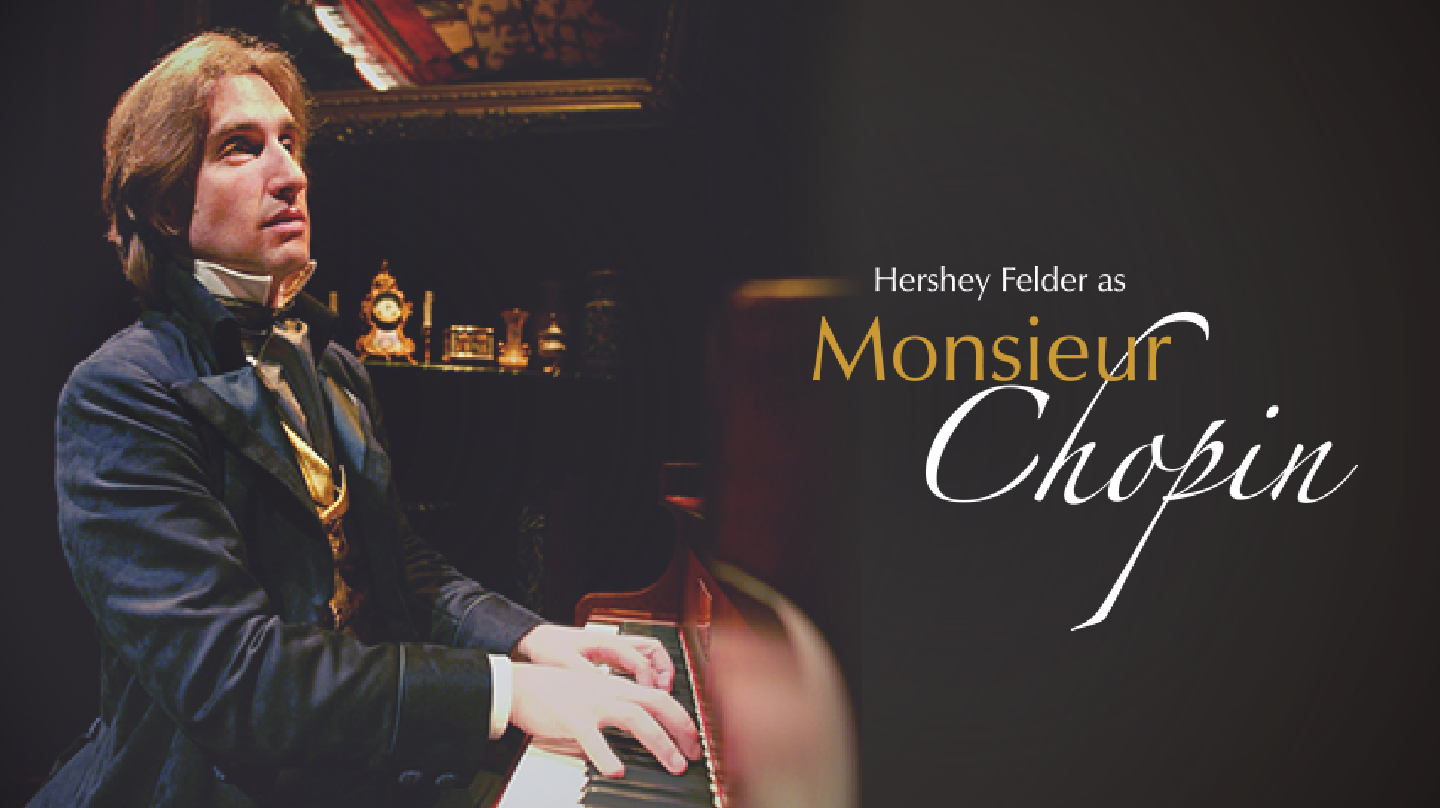Hershey Felder as Monsieur Chopin