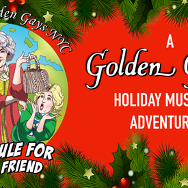 """Thank Yule for Being a Friend"""": A Golden Girls Holiday Musical Adventure!"""