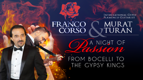 "Franco Corso & Murat Turan: ""A Night of Passion--From Bocelli to The Gypsy Kings"""