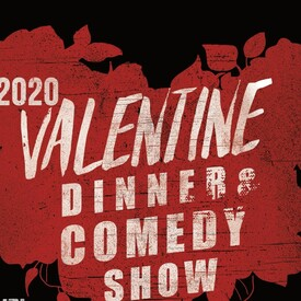 Valentine Dinner & Comedy Show, 2020