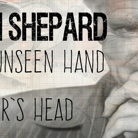 "The Unseen Hand"" & ""Killer's Head"" by Sam Shepard"