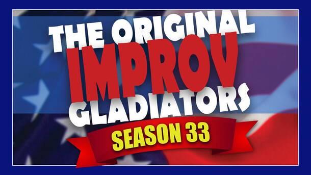 """""""The Original Improv Gladiators -- Season 33"""""""