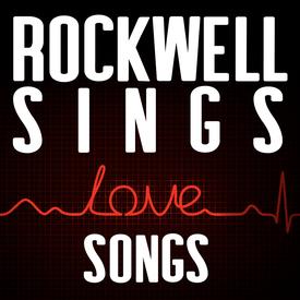 Rockwell Sings: Love Songs