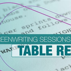 Screenwriting Sessions: Table Read Festival