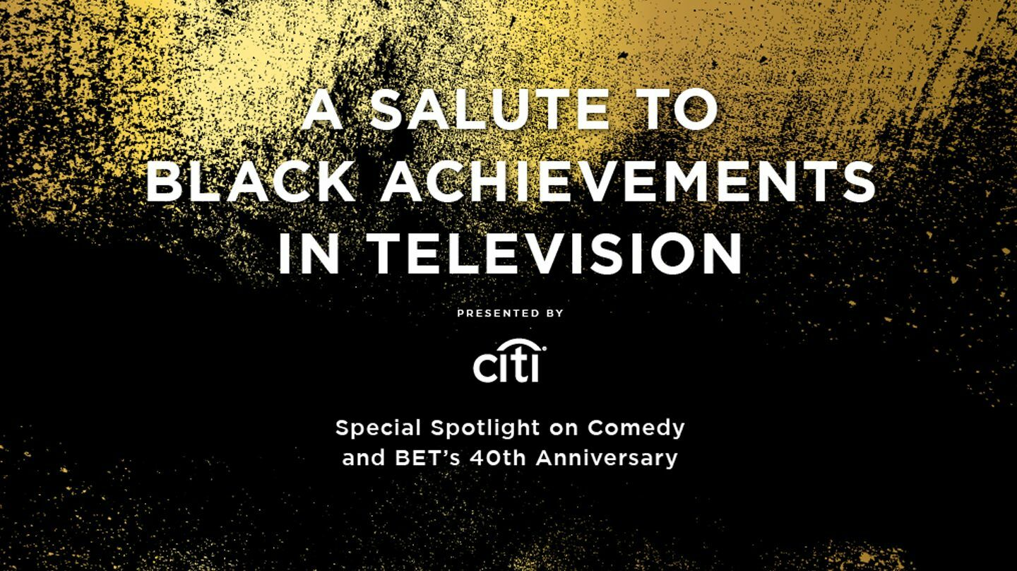 """A Salute to Black Achievements in Television"" Presented by Citi"