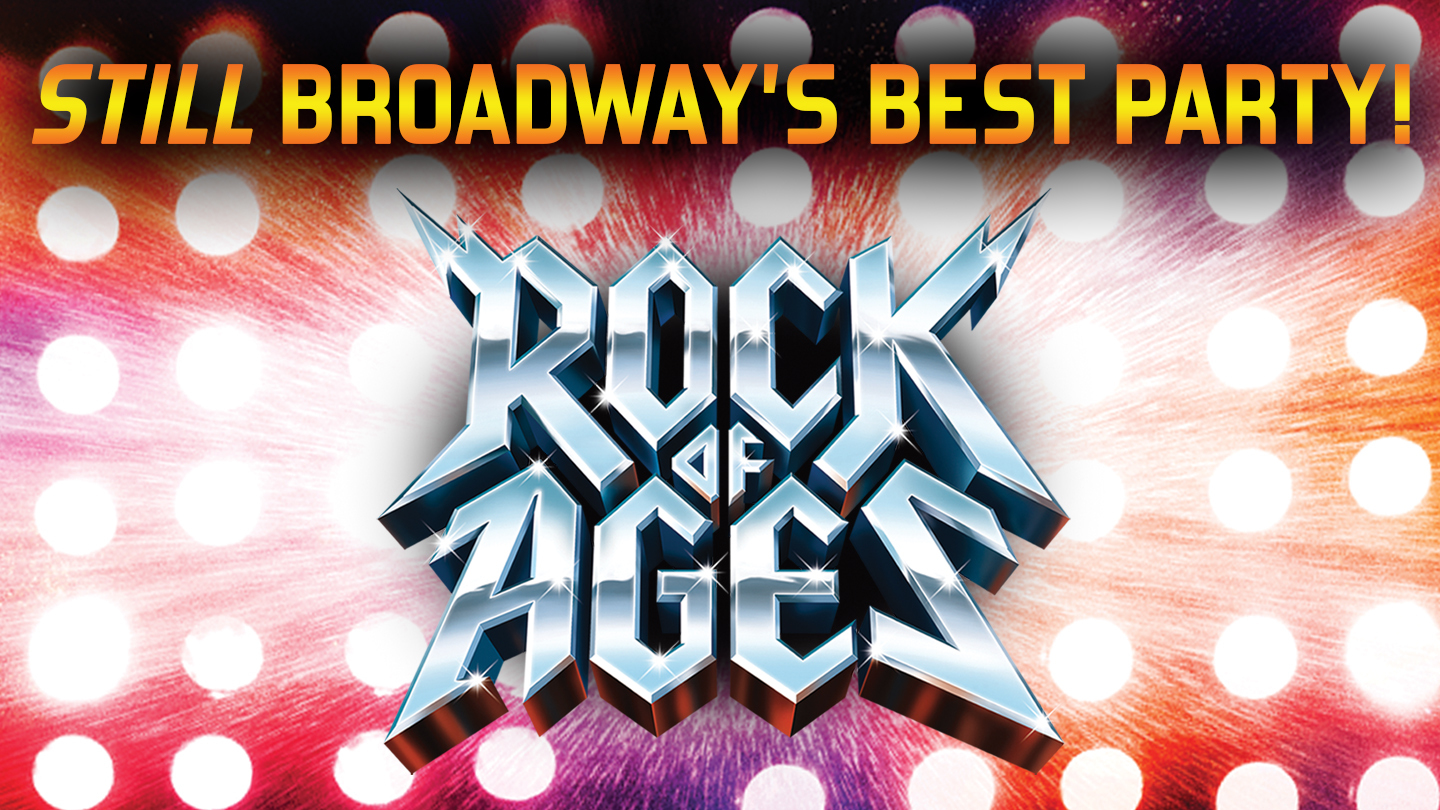 """""""Rock of Ages"""" Returns for 10th Anniversary Production"""