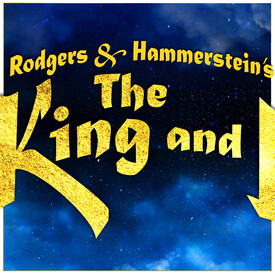 """3-D Theatricals Presents: """"The King & I"""
