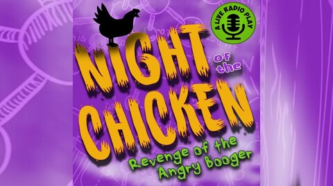 """""""Night of the Chicken: Revenge of the Angry Booger"""""""