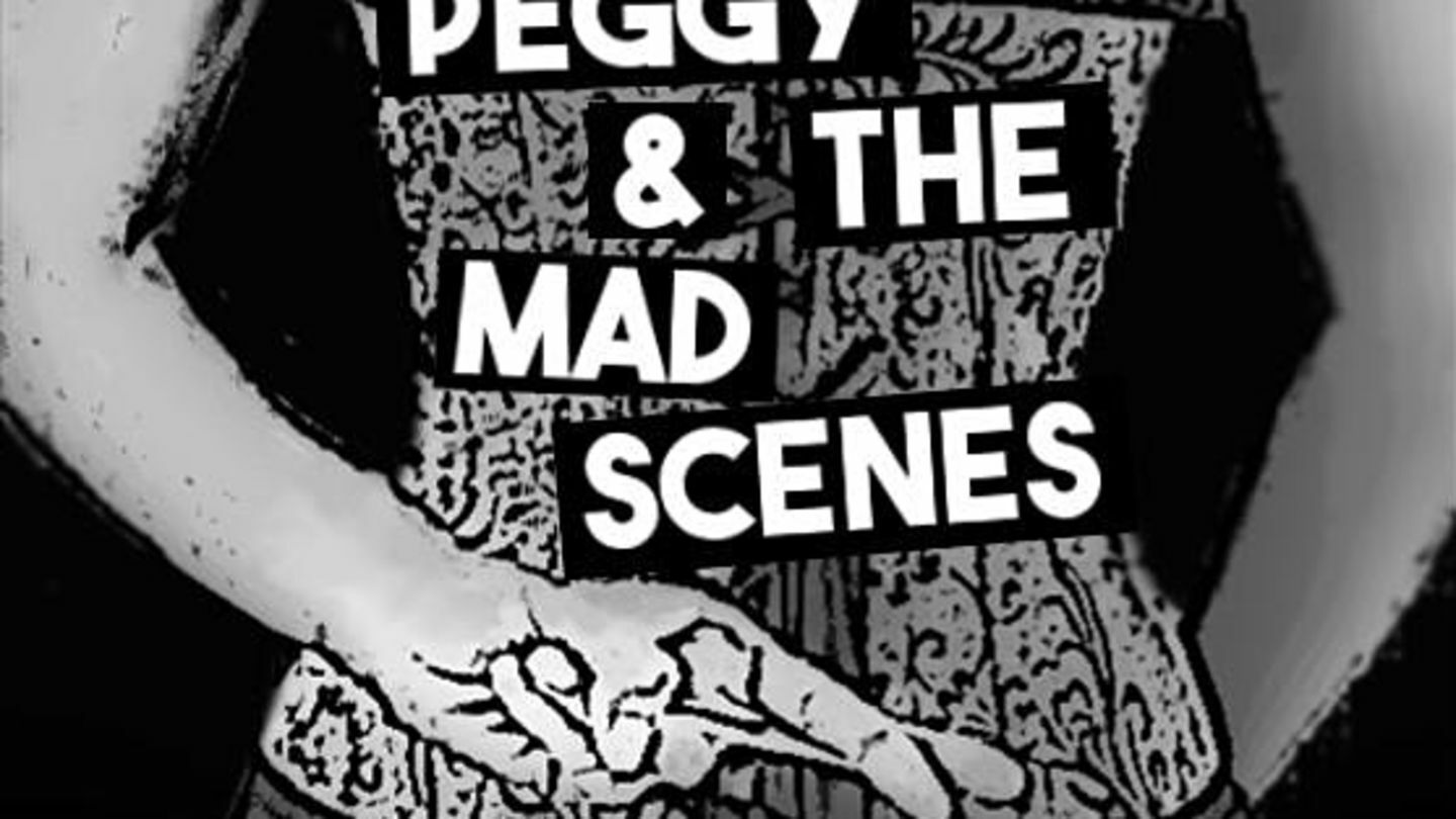 Peggy and the Mad Scenes