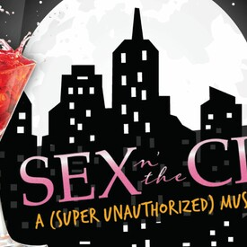 Sex 'n' The City: A (Super Unauthorized) Musical Parody