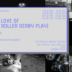For the Love of (or, the Roller Derby Play)