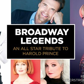 """Broadway Legends"""": A Tribute to Harold Prince"""