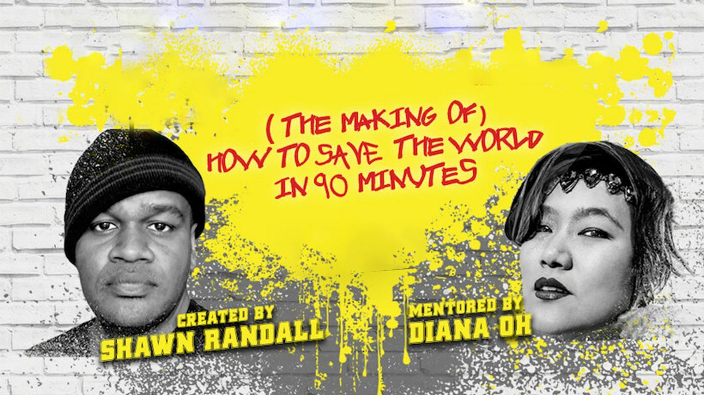 """""""(The Making Of) How to Save the World in 90 Minutes"""""""