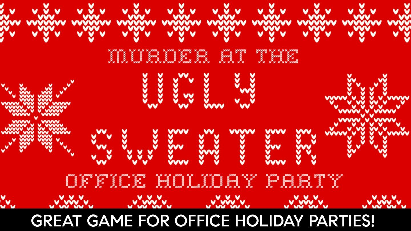 """""""Holiday Horror: Murder at the Ugly Sweater Office Holiday Party!"""" -- A Virtual Game"""